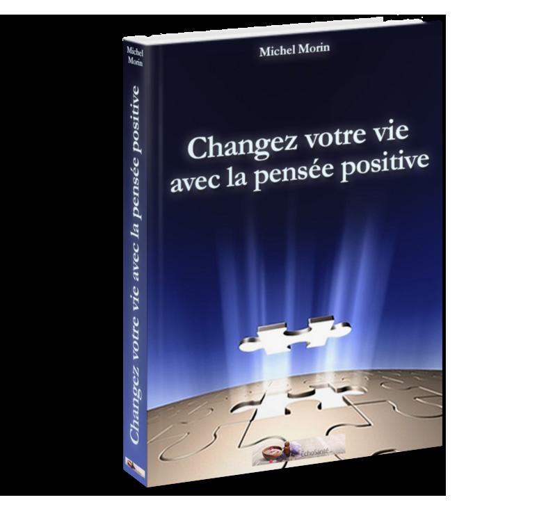 Changez votre vie avec la pensée positive