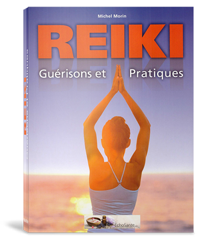 Reiki : Guérisons et Pratiques