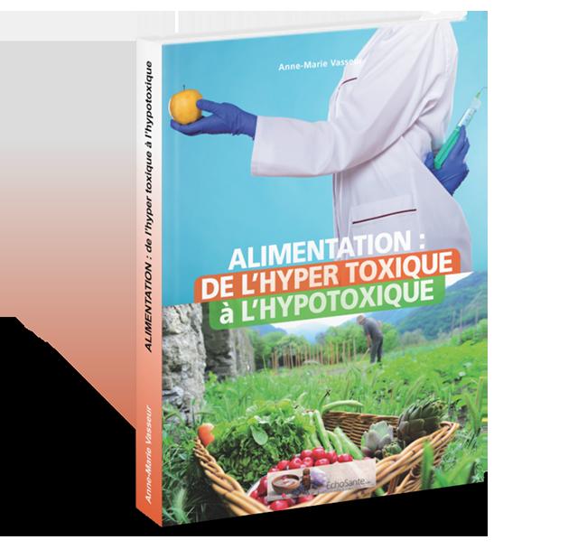 Alimentation : De l'hyper toxique à l'hypotoxique