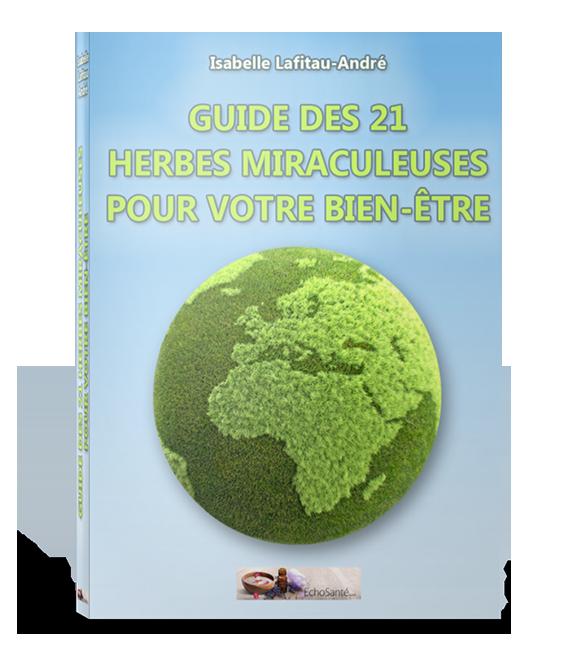 Guide des 21 herbes miraculeuse pour votre bien-être.