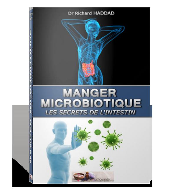 Manger Microbiotique - Les secrets de l'intestin