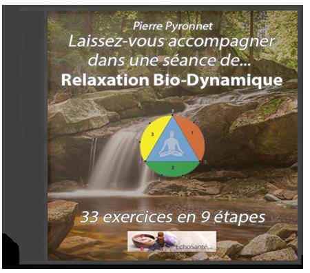 AUDIO DE RELAXATION « LA RELAXATION BIO-DYNAMIQUE »
