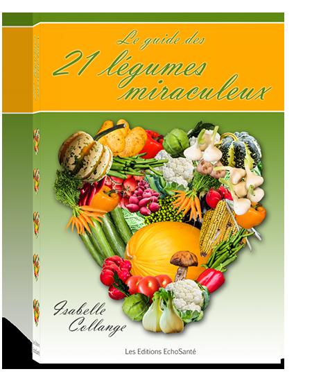 Le Guide des 21 Légumes Miraculeux