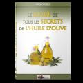 Le Guide de Tous les Secrets de l'Huile d'olive