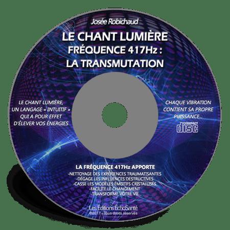 Chant lumière 417Hz - La Transmutation
